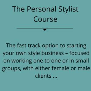 Personal Stylist Course The fast track option to starting your own style business – focused on working one to one or in small groups, with either female or male clients....